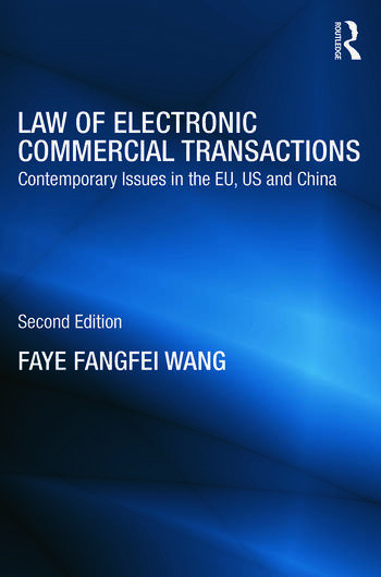 Law of Electronic Commercial Transactions Contemporary Issues in the EU, US and China book cover
