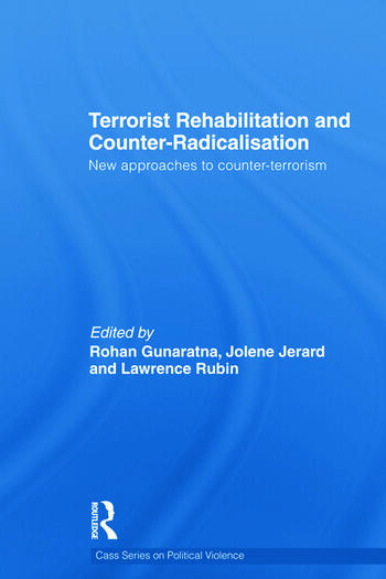 Terrorist Rehabilitation and Counter-Radicalisation New Approaches to Counter-terrorism book cover