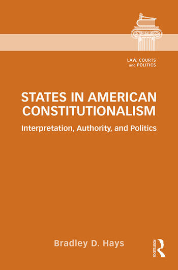 States in American Constitutionalism Interpretation, Authority, and Politics book cover