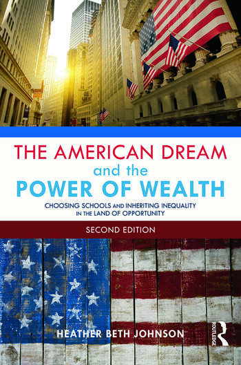 The American Dream and the Power of Wealth Choosing Schools and Inheriting Inequality in the Land of Opportunity book cover