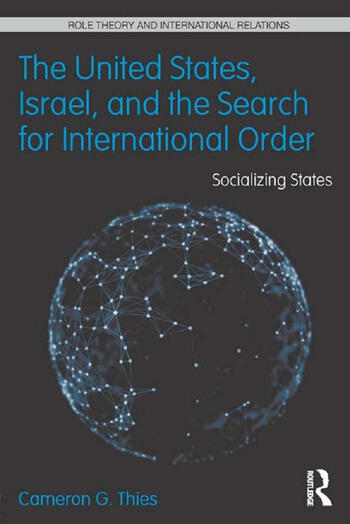 The United States, Israel and the Search for International Order Socializing States book cover
