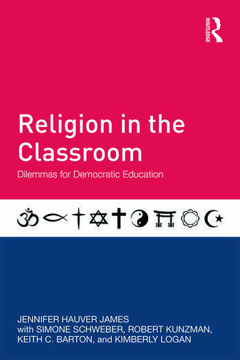 Religion in the Classroom Dilemmas for Democratic Education book cover
