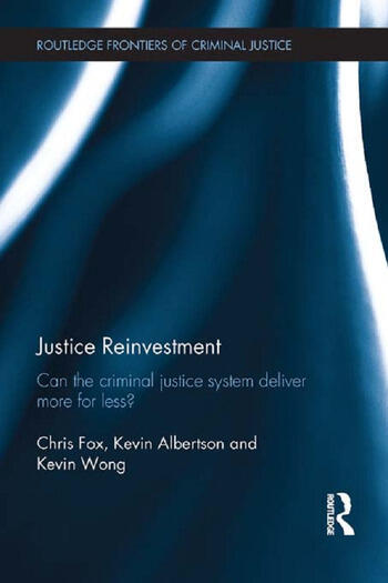 Justice Reinvestment Can the Criminal Justice System Deliver More for Less? book cover