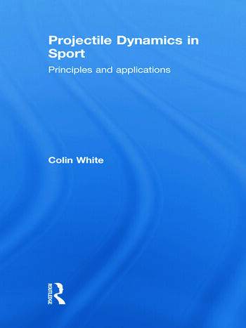 Projectile Dynamics in Sport Principles and Applications book cover