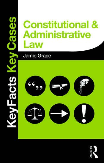 Constitutional and Administrative Law Key Facts and Key Cases book cover