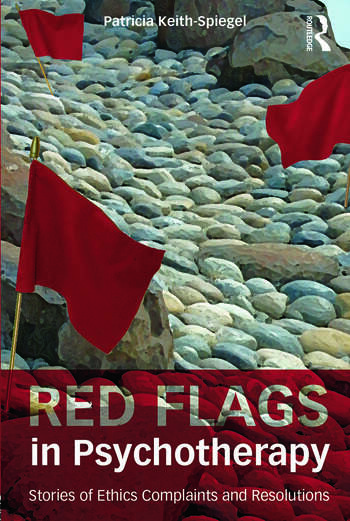 Red Flags in Psychotherapy Stories of Ethics Complaints and Resolutions book cover
