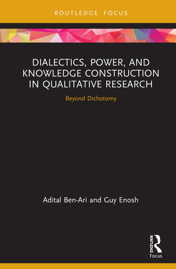 Dialectics, Power, and Knowledge Construction in Qualitative Research Beyond Dichotomy book cover