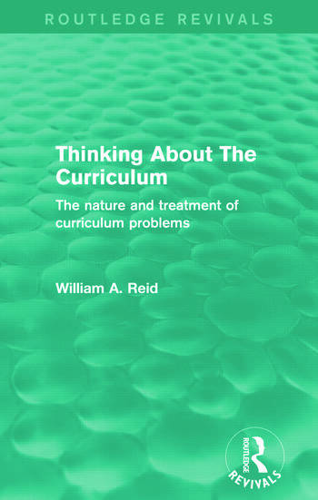 Thinking About The Curriculum (Routledge Revivals) The nature and treatment of curriculum problems book cover