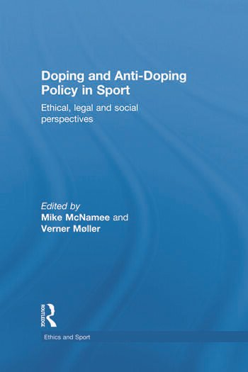 Doping and Anti-Doping Policy in Sport Ethical, Legal and Social Perspectives book cover