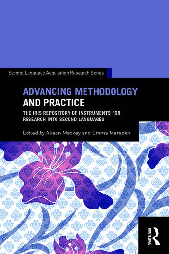 Advancing Methodology and Practice The IRIS Repository of Instruments for Research into Second Languages book cover