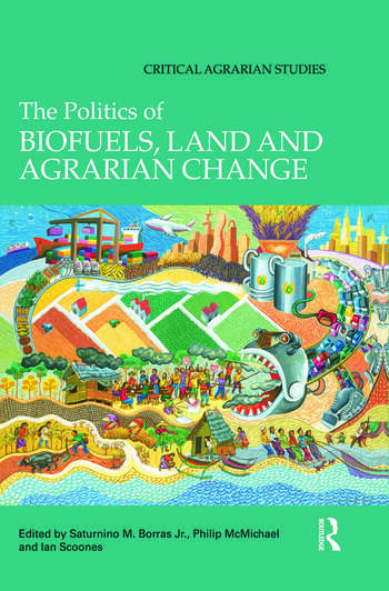 The Politics of Biofuels, Land and Agrarian Change book cover