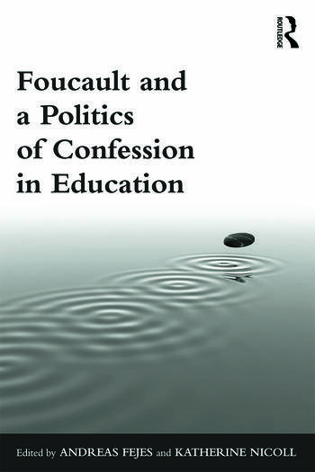 Foucault and a Politics of Confession in Education book cover