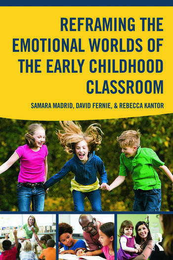 Reframing the Emotional Worlds of the Early Childhood Classroom book cover