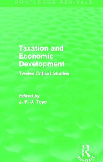Taxation and Economic Development (Routledge Revivals) Twelve Critical Studies book cover