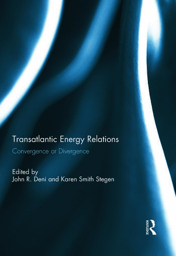 Transatlantic Energy Relations Convergence or Divergence book cover