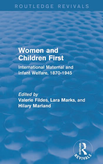 Women and Children First (Routledge Revivals) International Maternal and Infant Welfare, 1870-1945 book cover