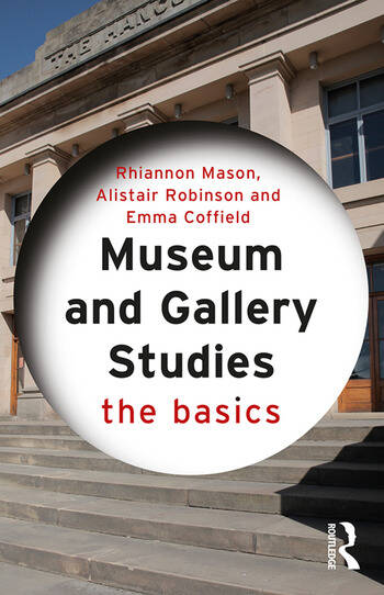 Museum and Gallery Studies The Basics book cover