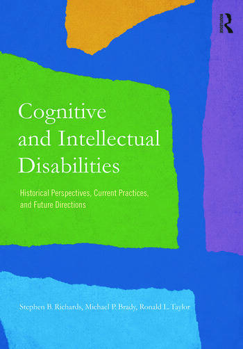 Cognitive and Intellectual Disabilities Historical Perspectives, Current Practices, and Future Directions book cover