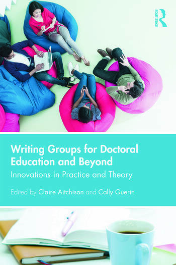 Writing Groups for Doctoral Education and Beyond Innovations in practice and theory book cover