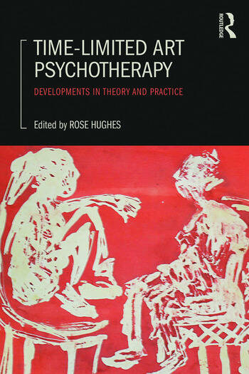 Time-Limited Art Psychotherapy Developments in Theory and Practice book cover
