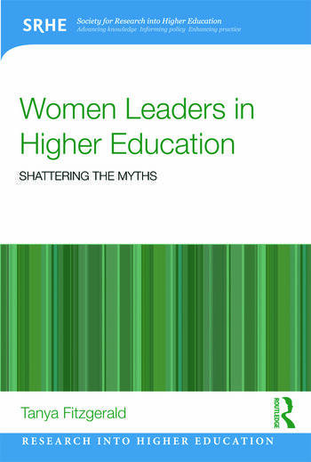 Women Leaders in Higher Education Shattering the myths book cover