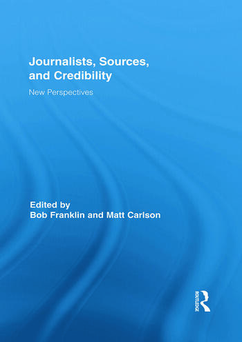 Journalists, Sources, and Credibility New Perspectives book cover