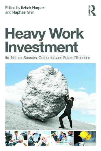 Heavy Work Investment Its Nature, Sources, Outcomes, and Future Directions book cover