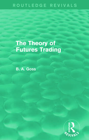The Theory of Futures Trading (Routledge Revivals) book cover