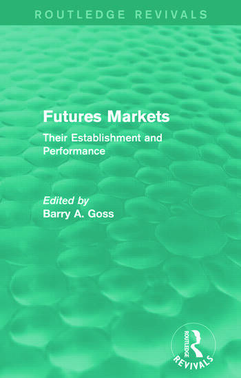 Futures Markets (Routledge Revivals) Their Establishment and Performance book cover