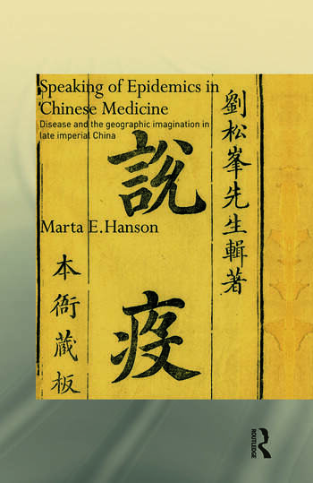 Speaking of Epidemics in Chinese Medicine Disease and the Geographic Imagination in Late Imperial China book cover