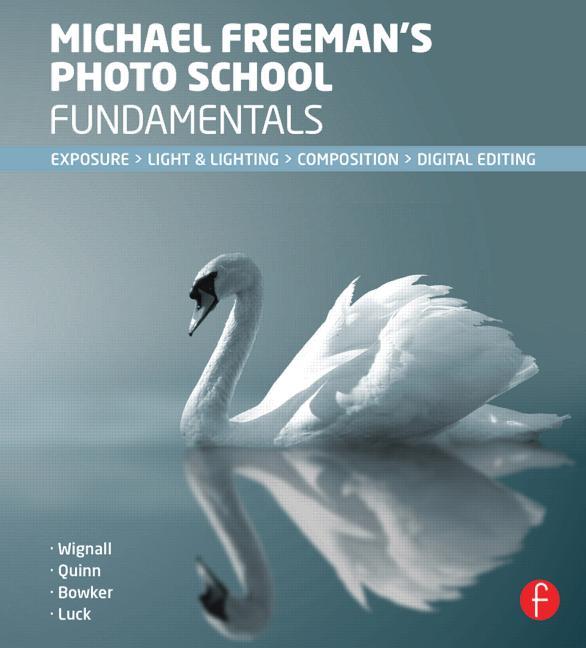 Michael Freeman's Photo School Fundamentals Exposure, Light & Lighting, Composition book cover