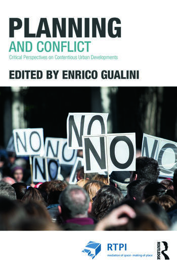 Planning and Conflict Critical Perspectives on Contentious Urban Developments book cover