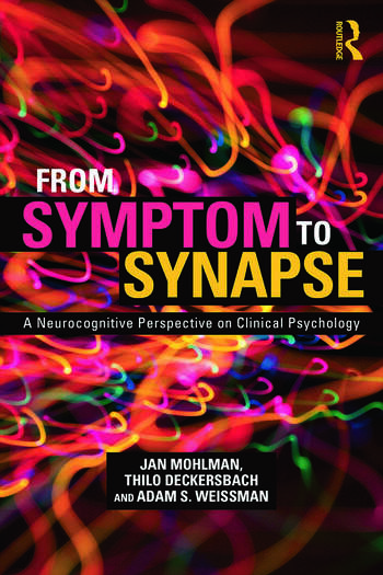 From Symptom to Synapse A Neurocognitive Perspective on Clinical Psychology book cover