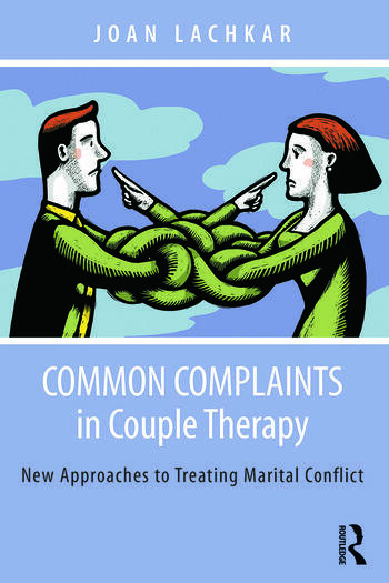 Common Complaints in Couple Therapy New Approaches to Treating Marital Conflict book cover