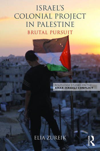 Israel's Colonial Project in Palestine Brutal Pursuit book cover