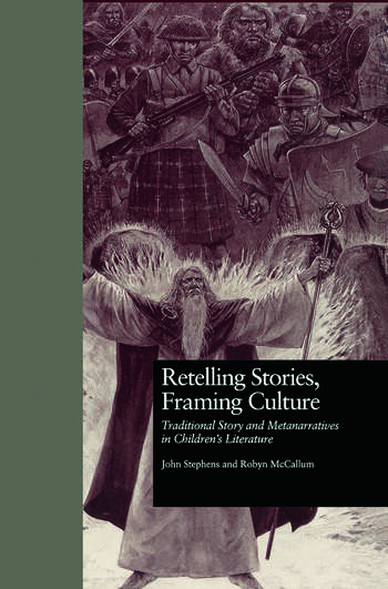 Retelling Stories, Framing Culture Traditional Story and Metanarratives in Children's Literature book cover