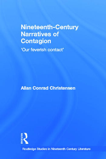 Nineteenth-Century Narratives of Contagion 'Our Feverish Contact' book cover