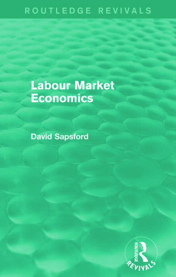 Labour Market Economics (Routledge Revivals) book cover