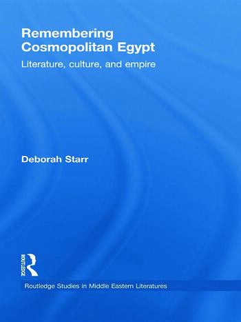 Remembering Cosmopolitan Egypt Literature, culture, and empire book cover