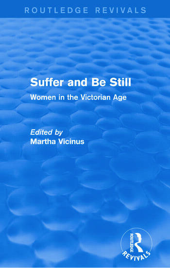 Suffer and Be Still (Routledge Revivals) Women in the Victorian Age book cover