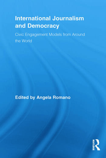 International Journalism and Democracy Civic Engagement Models from Around the World book cover