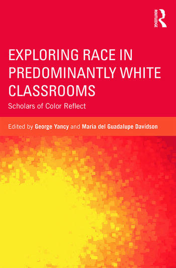Exploring Race in Predominantly White Classrooms Scholars of Color Reflect book cover