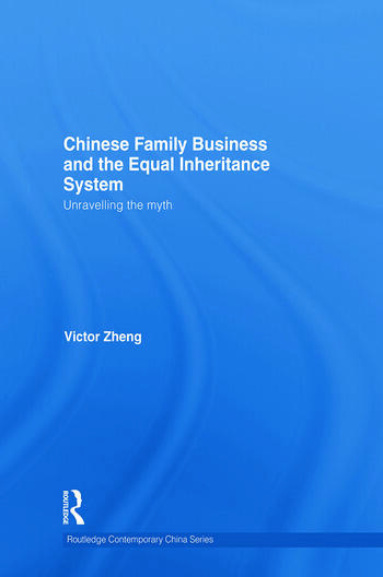 Chinese Family Business and the Equal Inheritance System Unravelling the Myth book cover