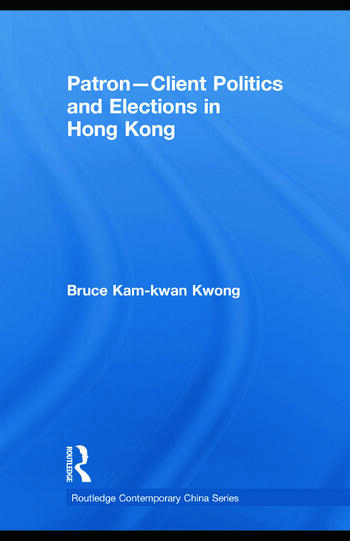 Patron-Client Politics and Elections in Hong Kong book cover