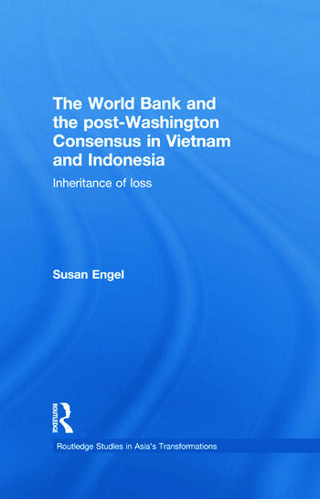 The World Bank and the post-Washington Consensus in Vietnam and Indonesia Inheritance of Loss book cover