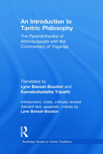 An Introduction to Tantric Philosophy The Paramarthasara of Abhinavagupta with the Commentary of Yogaraja book cover