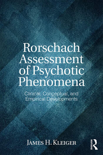 Rorschach Assessment of Psychotic Phenomena Clinical, Conceptual, and Empirical Developments book cover