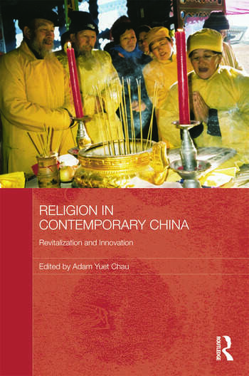 Religion in Contemporary China Revitalization and Innovation book cover