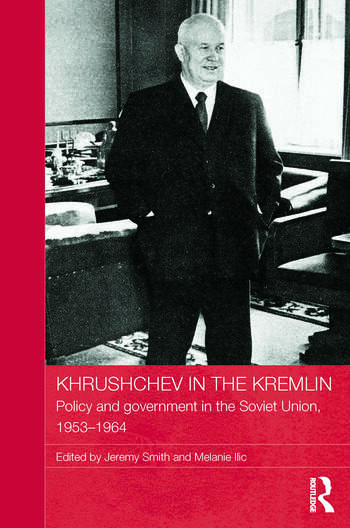 Khrushchev in the Kremlin Policy and Government in the Soviet Union, 1953–64 book cover