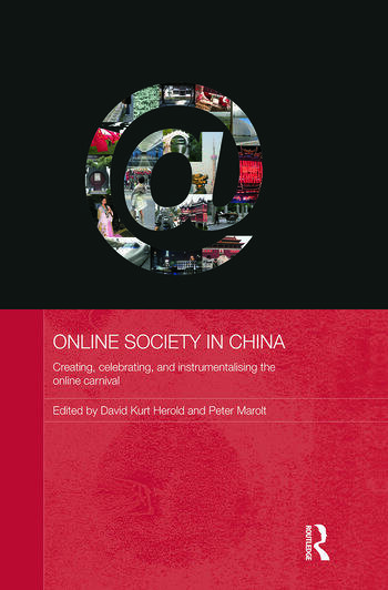 Online Society in China Creating, celebrating, and instrumentalising the online carnival book cover